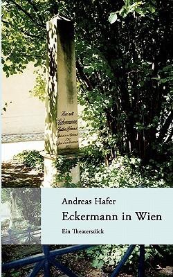 Eckermann in Wien  by  Andreas Hafer