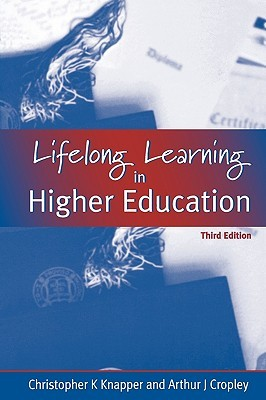 Lifelong Learning And Higher Education  by  Christopher K. Knapper