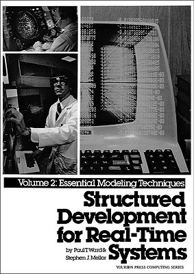 Structured Development for Real-Time Systems, Vol. II: Essential Modeling Techniques Paul T. Ward