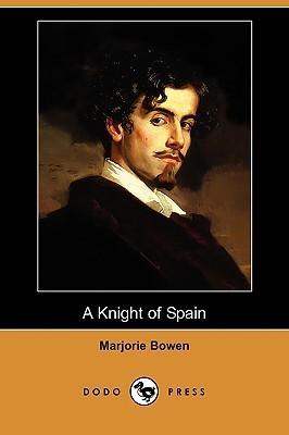 A Knight of Spain Marjorie Bowen