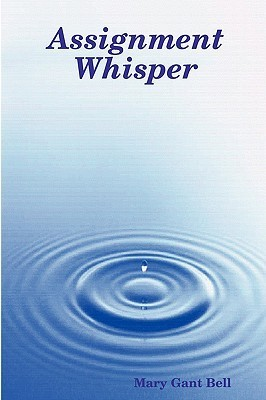 Assignment Whisper  by  Mary Gant Bell