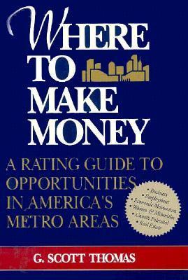 Where to Make Money G. Scott Thomas