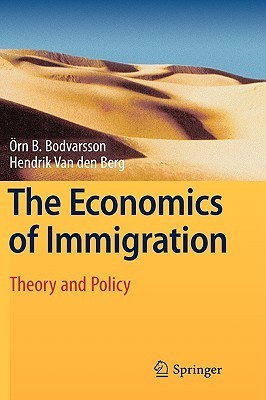 The Economics Of Immigration: Theory And Policy Örn B. Bodvarsson