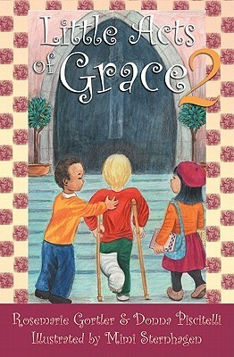 Little Acts of Grace 2  by  Rosemarie Gortler