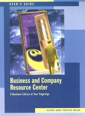 Business & Company Resource Center Users Guide: A Users Guide to the BCRC  by  Thomson South-Western