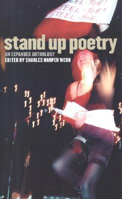 Stand Up Poetry: An Expanded Anthology Charles Harper Webb