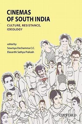 Cinemas of South India: Culture, Resistance, Ideology Sowmya Dechamma
