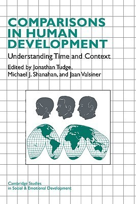 Comparisons in Human Development: Understanding Time and Context  by  Jonathan Tudge