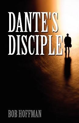 Dantes Disciple Bob Hoffman