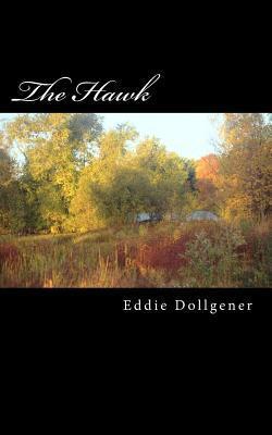 The Hawk  by  Eddie C. Dollgener Jr.