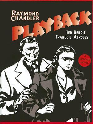 Playback: A Graphic Novel Raymond Chandler
