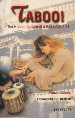 Taboo: The Hidden Culture of Red Light Area Fouzia Saeed