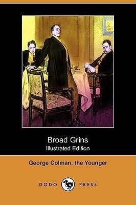 Broad Grins (Illustrated Edition) George  Colman
