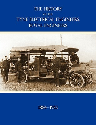 History of the Tyne Electrical Engineers, Royal Engineersfrom the Formation of the Submarine Mining Company of the 1st Newcastle-Upon-Tyne and Durham Major O. M. Short