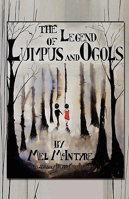The Legend of Lumpus and Ogols  by  Mel McIntyre