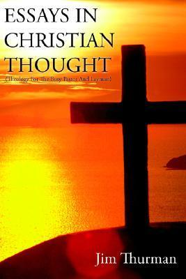 Essays In Christian Thought  by  Jim Thurman