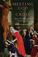 Meeting God on the Cross: Feminist Christologies and the Theology of the Cross  by  Arnfridur Gudmundsdottir