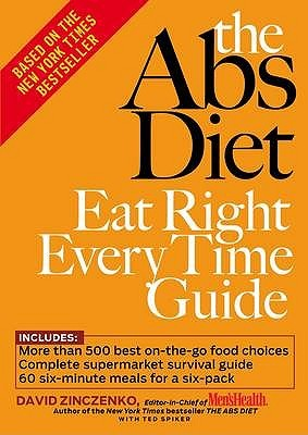 The Abs Diet: Eat Right Every Time Guide  by  David Zinczenko