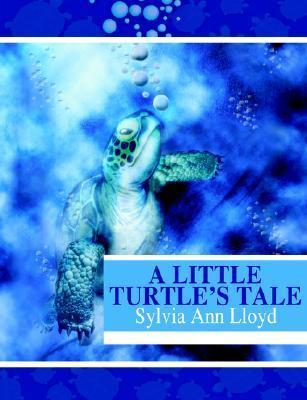 A Little Turtles Tale Sylvia, Ann Lloyd