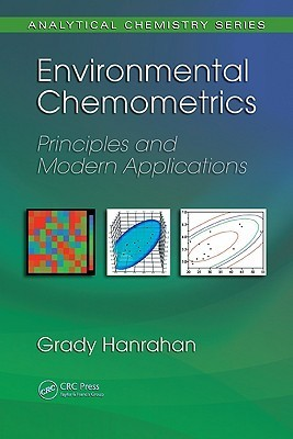 Environmental Chemometrics: Principles And Modern Applications  by  Grady Hanrahan