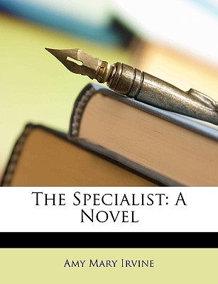The Specialist Amy Mary Irvine