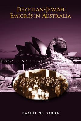 Egyptian-Jewish Emigr S in Australia Racheline Barda