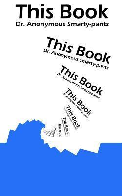 This Book Anonymous Smarty-pants