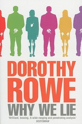 Why We Lie  by  Dorothy Rowe