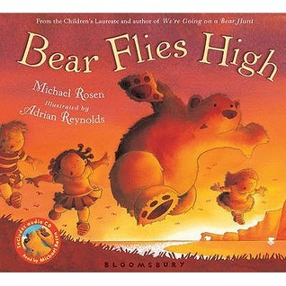 Bear Flies High. Michael Rosen Michael Rosen