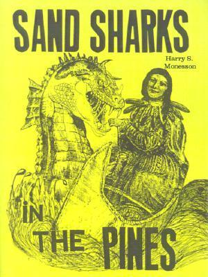 Sand Sharks in the Pines  by  Harry  S. Monesson