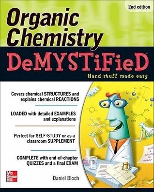 Organic Chemistry Demystified 2/E  by  Daniel Bloch