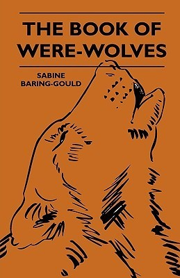 The Book Of Were Wolves  by  Sabine Baring-Gould