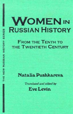 Women In Russian History: From The Tenth To The Twentieth Century N. L. Pushkareva