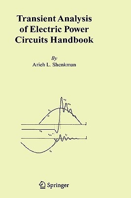 Transient Analysis of Electric Power Circuits Handbook  by  Arieh L. Shenkman