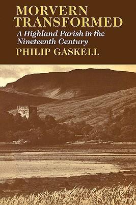 Morvern Transformed: A Highland Parish in the Nineteenth Century Philip Gaskell