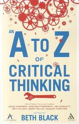 An A to Z of Critical Thinking Beth Black
