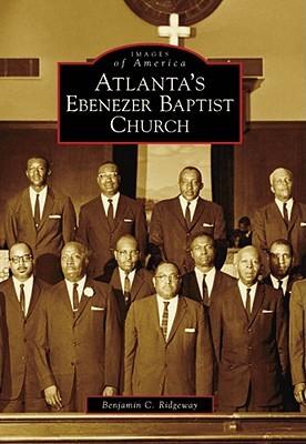 Atlantas Ebenezer Baptist Church Benjamin C. Ridgeway