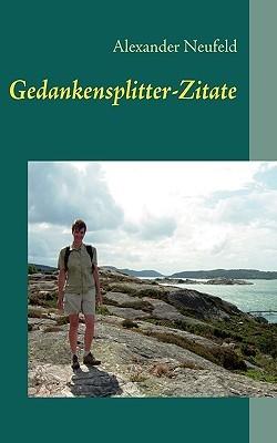 Gedankensplitter: Zitate Alexander Neufeld
