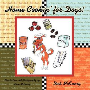 Home Cookin for Dogs! Deb Mcenery