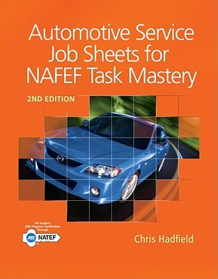 Automotive Service Job Sheets for NATEF Task Mastery [With Access Code]  by  Christopher Hadfield