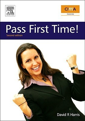 CIMA: Pass First Time!  by  David Harris