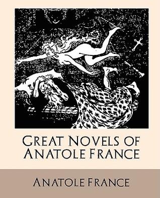 Great Novels of Anatole France Anatole France