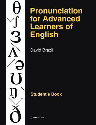 Pronunciation for Advanced Learners of English Students Book David Brazil