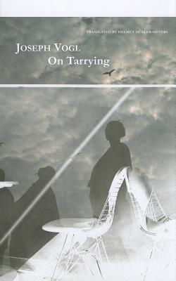 On Tarrying Joseph Vogl