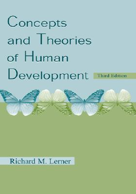 Concepts and Theories of Human Development Richard M. Lerner