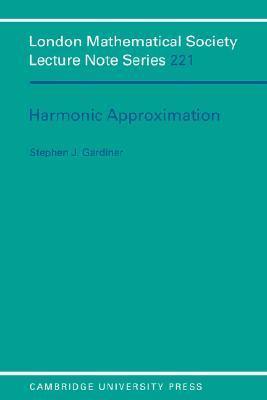 Harmonic Approximation Stephen J. Gardiner