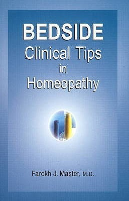 Homeopathic Bedside Clinical Tips Farokh J. Master
