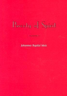 Poverty of Spirit Johann Baptist Metz