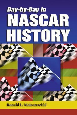 Day-By-Day in NASCAR History Ronald L. Meinstereifel