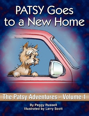Patsy Goes to a New Home: The Patsy Adventures Volume 1 Peggy Russell